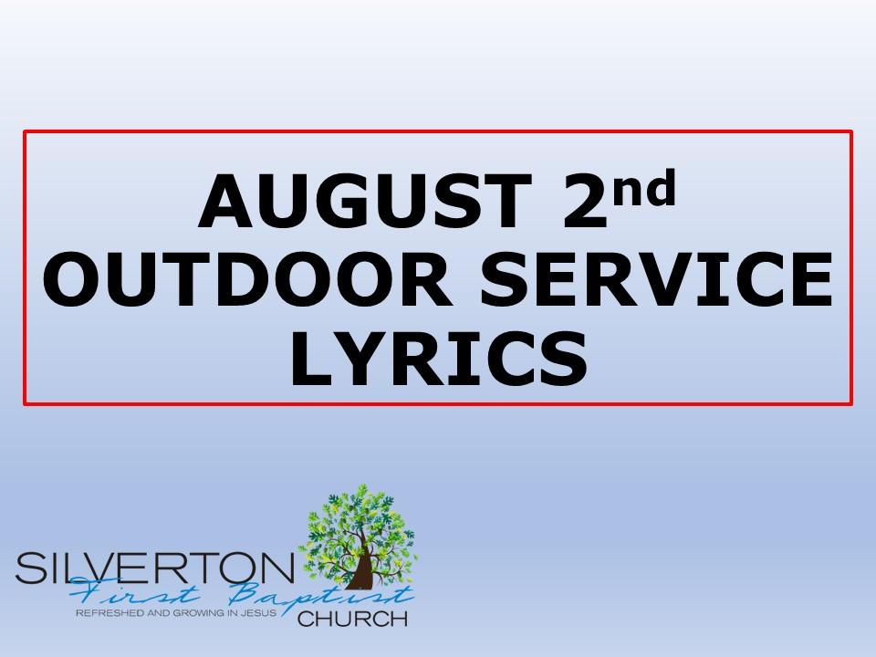 AUGUST 2nd OUTDOOR SERVICE LYRICS